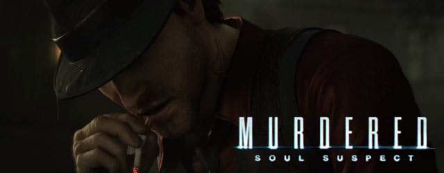 Photo of Murdered: Soul Suspect – Neuer Trailer, Infos zur Limited Edition