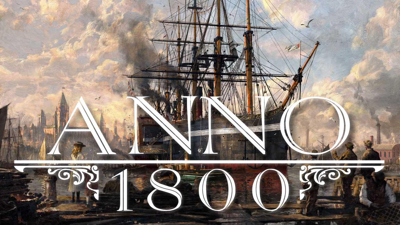 Bild von Anno 1800 ist der am schnellsten verkaufte Teil der Städtebau- und Strategie-Reihe