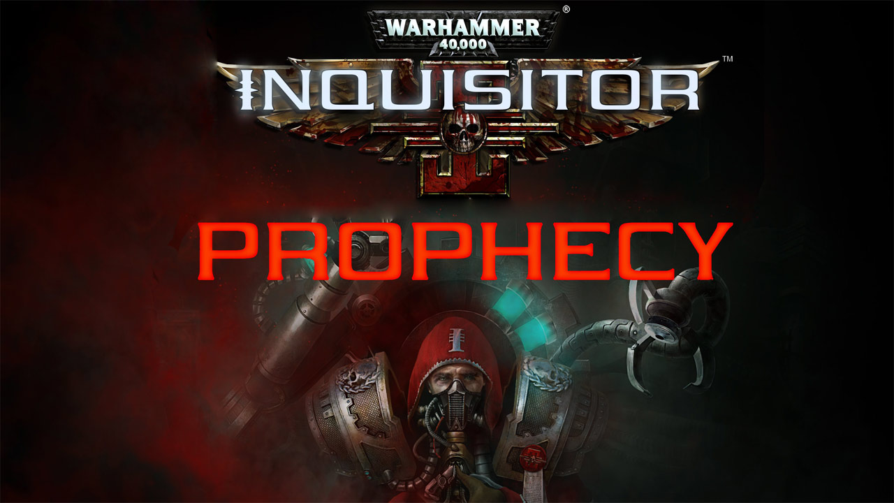 Warhammer 40.000: Inquisitor – Prophecy