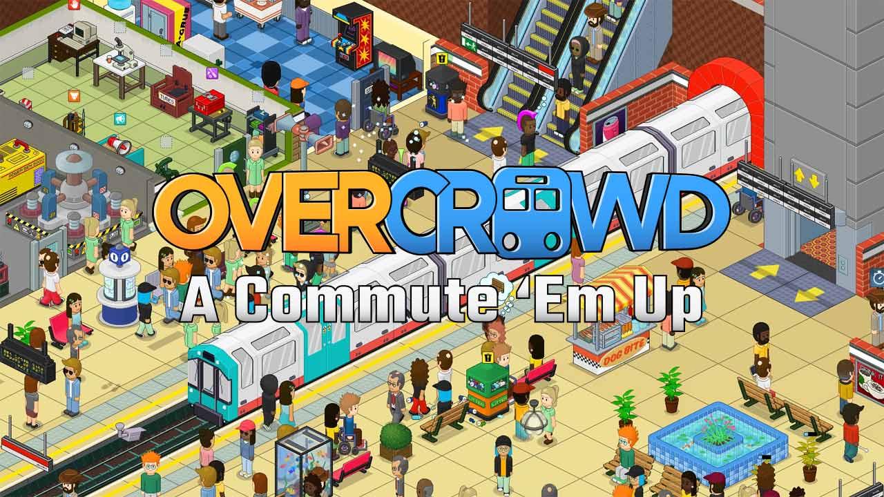 Overcrowd: Commute 'Em Up
